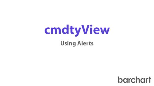 cmdtyView Tips & Tricks: Using Alerts
